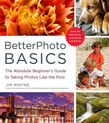 Betterphoto Basics By Miotke, Jim