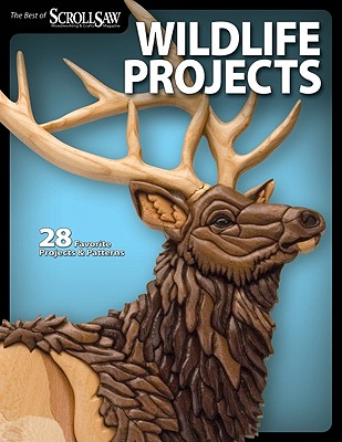 Wildlife Projects By Scroll Saw Woodworking & Crafts (EDT)